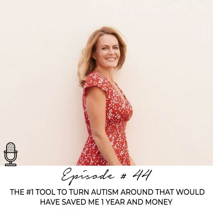 #44 : The No. 1 Tool To Turn Autism Around That Would Have Saved Me 1 Year And Money